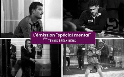 Tennis Break News : spéciale «mental»