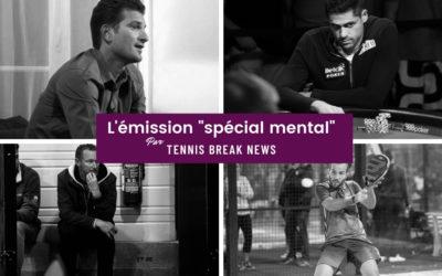 """Tennis Break News : spéciale """"mental"""""""